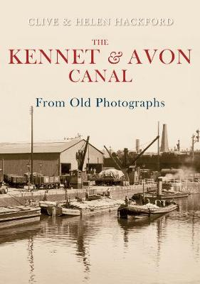 The Kennet and Avon Canal From Old Photographs - From Old Photographs (Paperback)