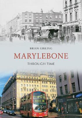 Marylebone Through Time - Through Time (Paperback)