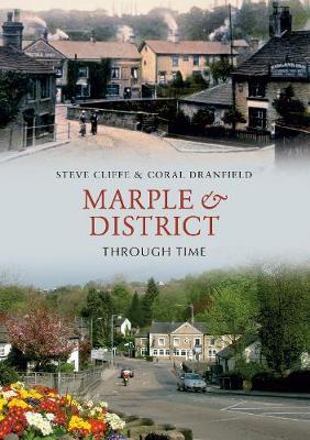 Marple & District Through Time - Through Time (Paperback)