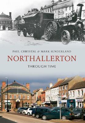 Northallerton Through Time - Through Time (Paperback)