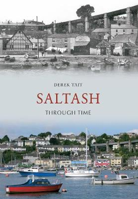 Saltash Through Time - Through Time (Paperback)
