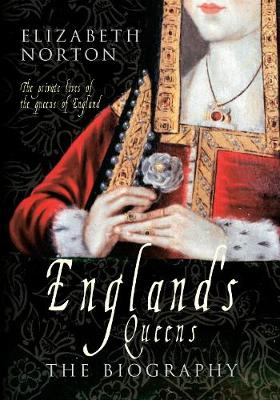 England's Queens: The Biography (Hardback)
