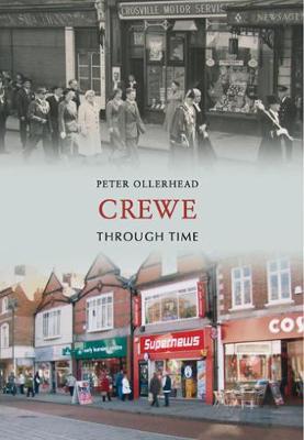Crewe Through Time - Through Time (Paperback)