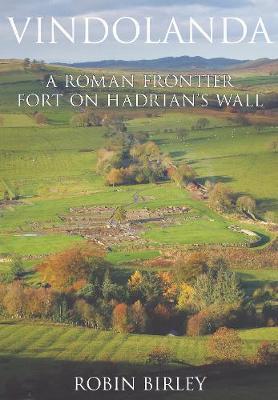 Vindolanda: Everyday Life on Rome's Northern Frontier (Paperback)