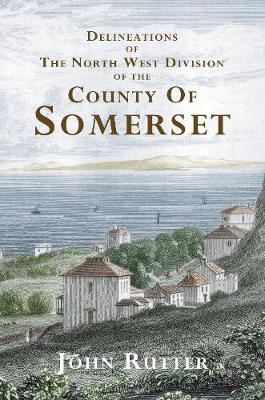 Deliniations of the North West Division of the County of Somerset (Paperback)