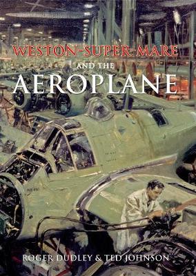 Weston-Super-Mare and the Aeroplane (Hardback)