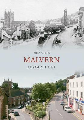 Malvern Through Time - Through Time (Paperback)