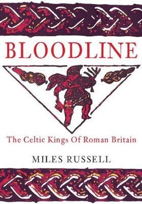 Bloodline: The Celtic Kings of Roman Britain (Paperback)