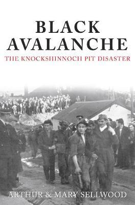 Black Avalanche: The Knockshinnoch Pit Disaster (Paperback)