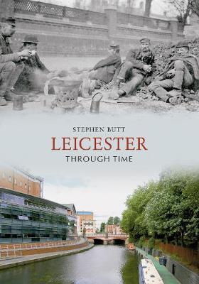 Leicester Through Time - Through Time (Paperback)