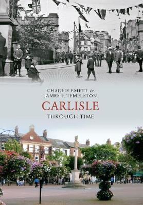 Carlisle Through Time - Through Time (Paperback)