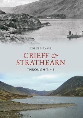 Crieff and Strathearn Through Time - Through Time (Paperback)