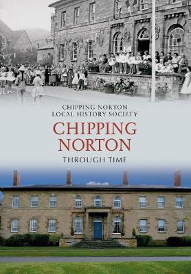Chipping Norton Through Time - Through Time (Paperback)