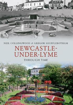 Newcastle-under-Lyme Through Time - Through Time (Paperback)