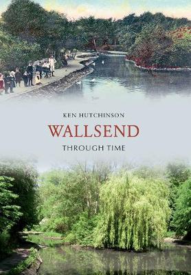 Wallsend Through Time - Through Time (Paperback)
