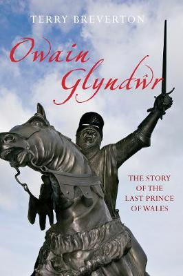 Owain Glyndwr: The Story of the Last Prince of Wales (Paperback)
