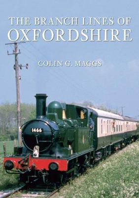 The Branch Lines of Oxfordshire - The Branch Lines of ... (Paperback)