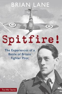 Spitfire!: The Experiences of a Battle of Britain Fighter Pilot (Paperback)