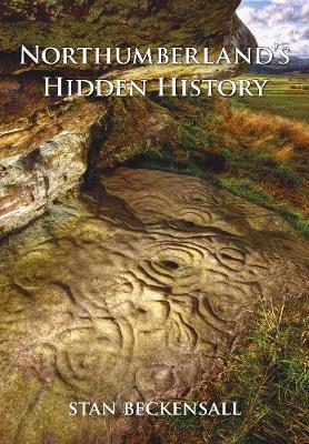 Northumberland's Hidden History (Paperback)