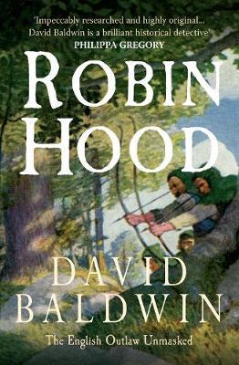 Robin Hood: The English Outlaw Unmasked (Hardback)
