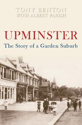 Upminster: The Story of a Garden Suburb (Paperback)