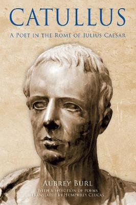 Catullus: A Poet in the Rome of Julius Caeser (Paperback)