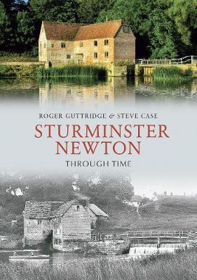 Sturminster Newton Through Time - Through Time (Paperback)
