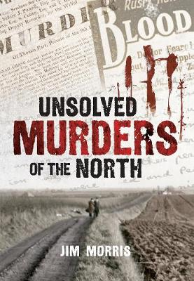 Unsolved Murders of the North (Paperback)