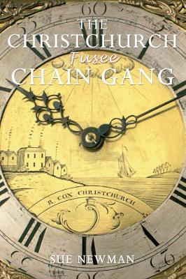 The Christchurch Fusee Chain Gang (Paperback)