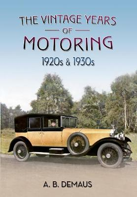 The Vintage Years of Motoring: 1920s & 1930s (Paperback)