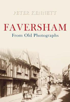Faversham From Old Photographs - From Old Photographs (Paperback)