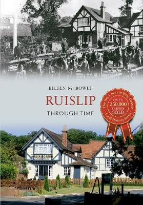 Ruislip Through Time - Through Time (Paperback)