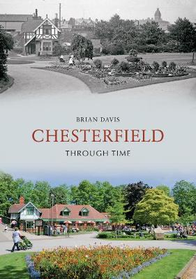Chesterfield Through Time - Through Time (Paperback)