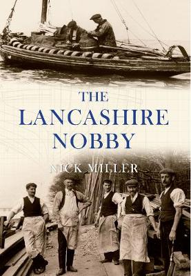 The Lancashire Nobby: Shrimpers, Shankers, Prawners and Trawl Boats (Paperback)