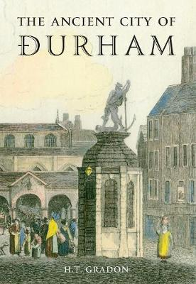 The Ancient City of Durham (Paperback)