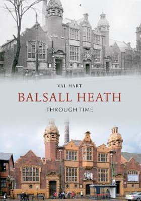 Balsall Heath Through Time - Through Time (Paperback)