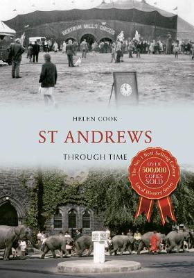 St Andrews Through Time - Through Time (Paperback)