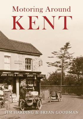 Motoring Around Kent: The First Fifty Years (Paperback)