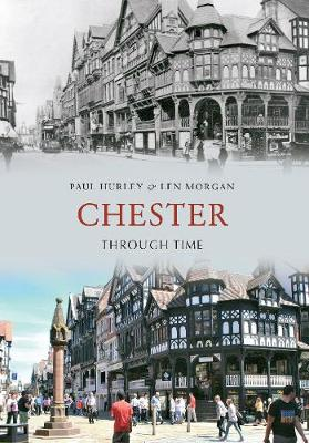 Chester Through Time - Through Time (Paperback)