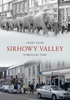 Sirhowy Valley Through Time - Through Time (Paperback)