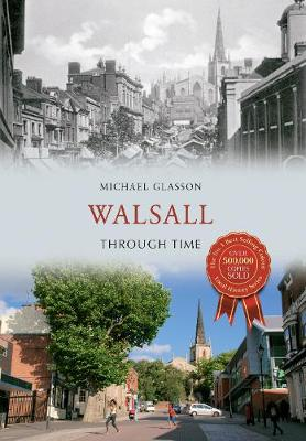 Walsall Through Time - Through Time (Paperback)