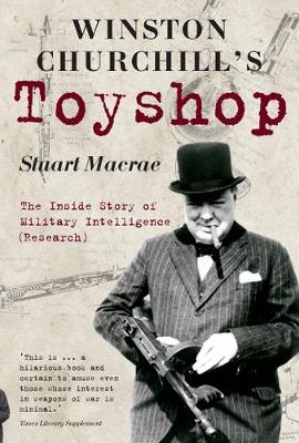 Winston Churchill's Toyshop: The Inside Story of Military Intelligence (Research) (Hardback)