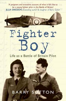 Fighter Boy: Life as a Battle of Britain Pilot (Hardback)