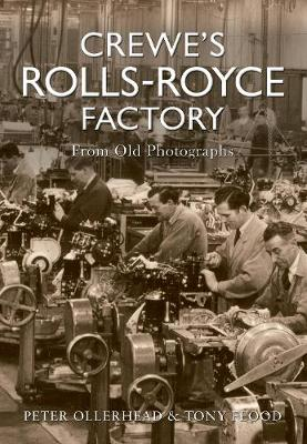 Crewe's Rolls Royce Factory From Old Photographs (Paperback)