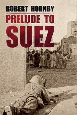 Prelude to Suez (Hardback)