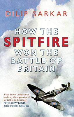 How the Spitfire Won the Battle of Britain (Hardback)