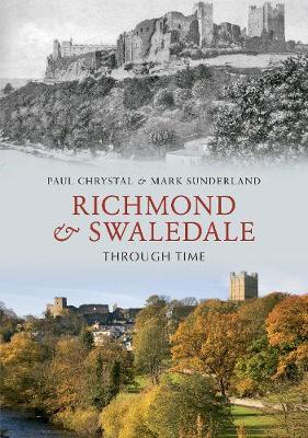 Richmond & Swaledale Through Time - Through Time (Paperback)