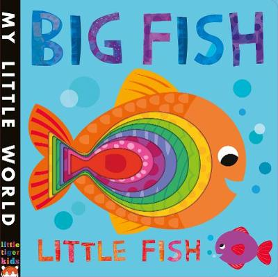 Big Fish, Little Fish: A bubbly book of opposites - My Little World