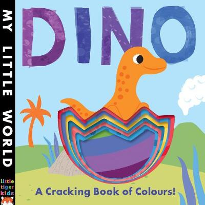 Dino: A Cracking Book of Colours - My Little World