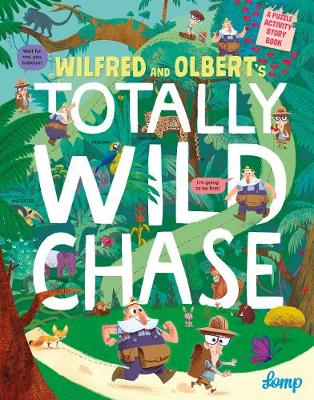 Wilfred and Olbert's Totally Wild Chase (Hardback)